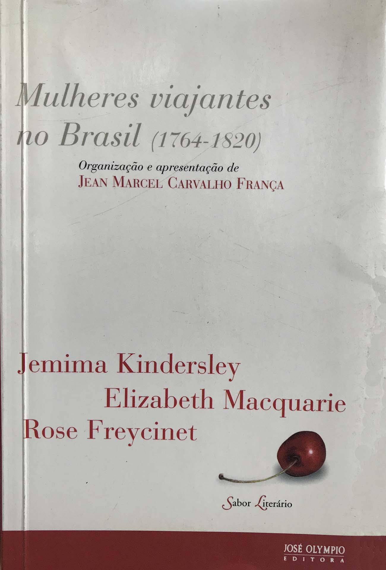 O livro Mulheres Viajantes no Brasil é da José Olympio Editora